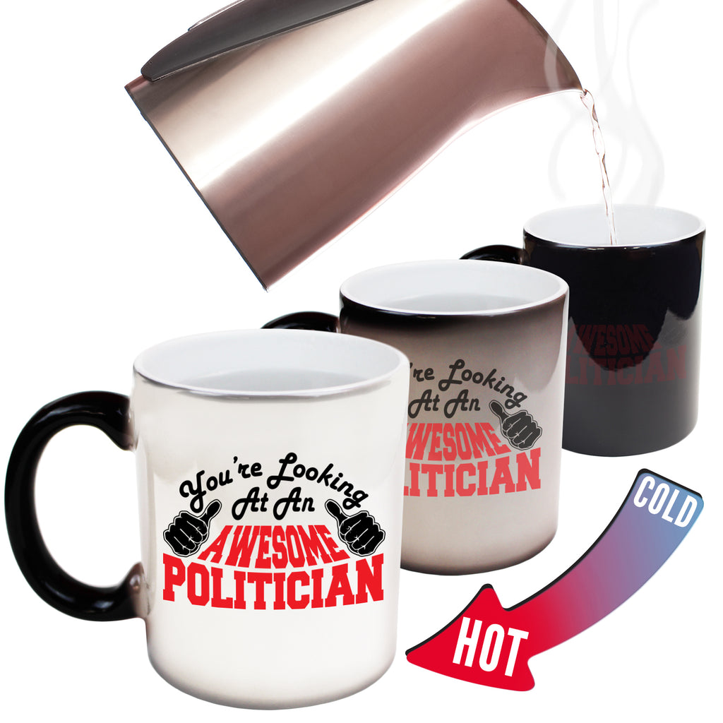 123T Funny Colour Changing Mugs - Politician Youre Looking Awesome - Birthday Gift Presents Christmas Coffee Cup