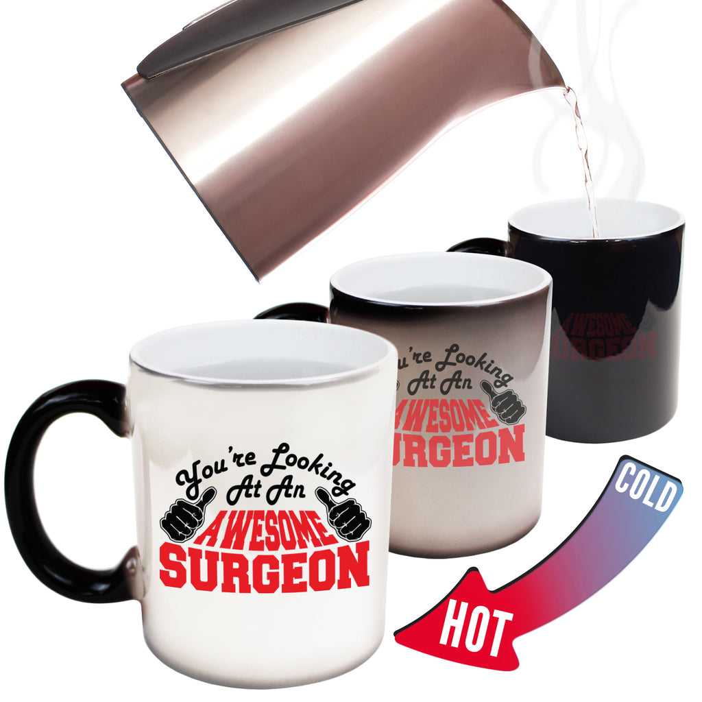 123T Funny Colour Changing Mugs - Surgeon Youre Looking Awesome - Birthday Gift Presents Christmas Coffee Cup