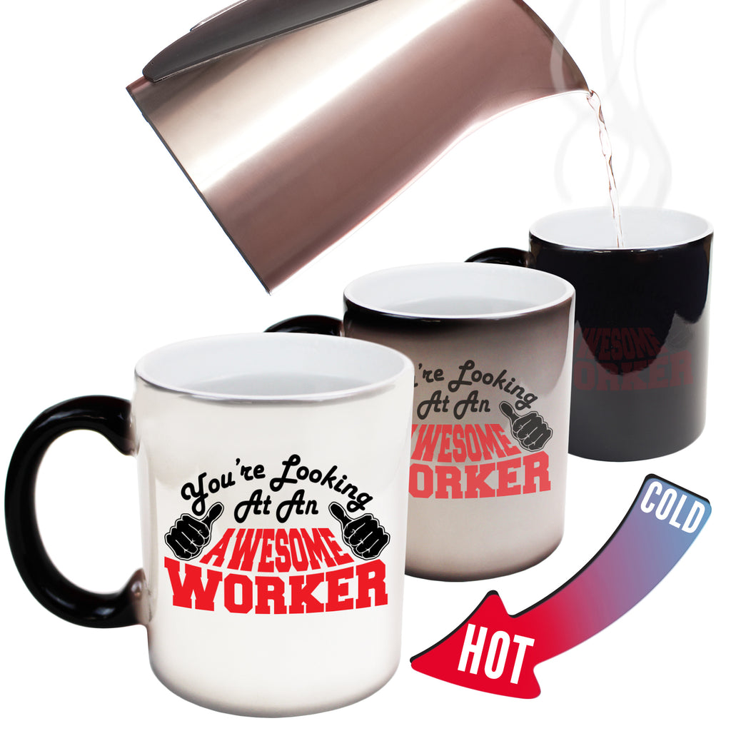123T Funny Colour Changing Mugs - Worker Youre Looking Awesome - Birthday Gift Presents Christmas Coffee Cup