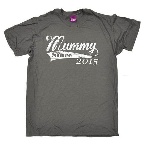 123t Men's Mummy Since 2015 Funny T-Shirt