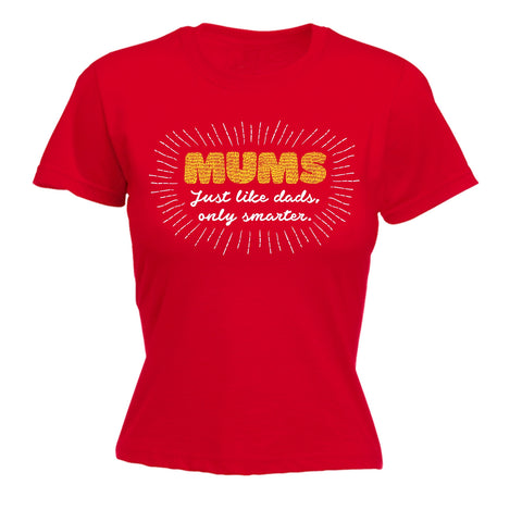 123t Women's Mums Just Like Dads Only Smarter Funny T-Shirt
