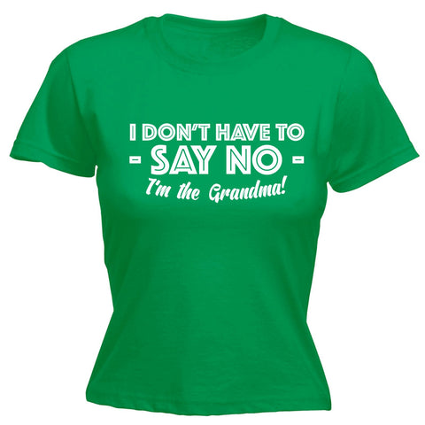 123t Women's I Don't Have To Say No I'm The Grandma Funny T-Shirt
