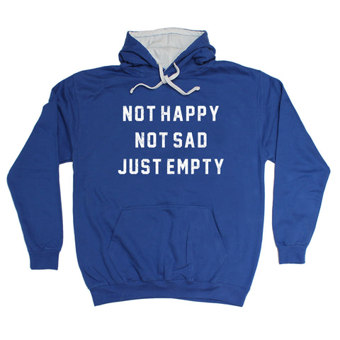 123t Not Happy Not Sad Just Empty Funny Hoodie
