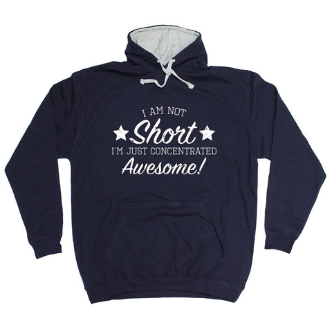 123t I Am Not Short I'm Just Concentrated Awesome Funny Hoodie