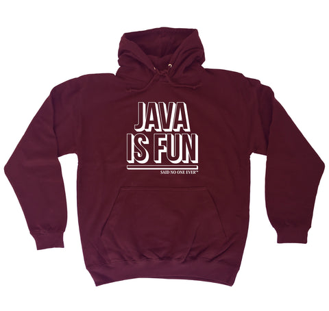123t Java Is Fun Said No One Ever Coding Coder JavaScript Developer Dev HOODIE
