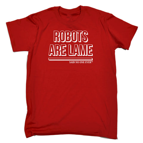 SNOE Men's Robots Are Lame Said No One Ever T-SHIRT