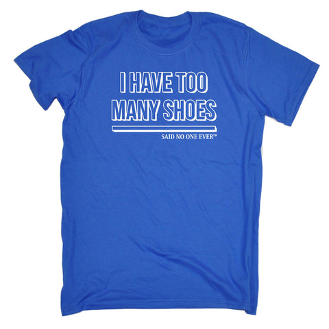 SNOE Men's I Have Too Many Shoes Said No One Ever T-SHIRT
