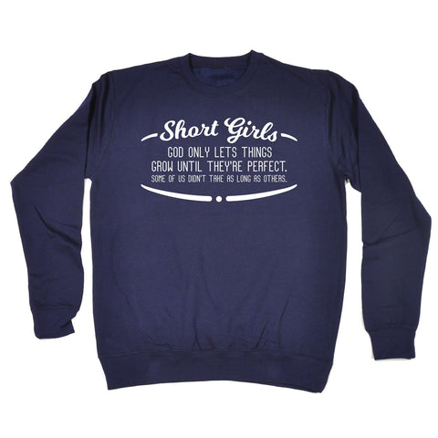 123t Short Girls Perfect Take As Long As Others Funny Sweatshirt