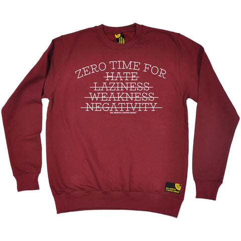 SWPS Zero Time For Hate … Negativity Sex Weights And Protein Shakes Gym Sweatshirt