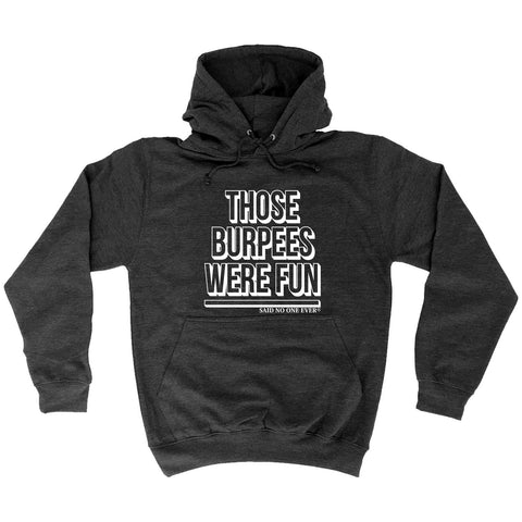 123t Those Burpees Were Fun Said No One Ever Funny Hoodie