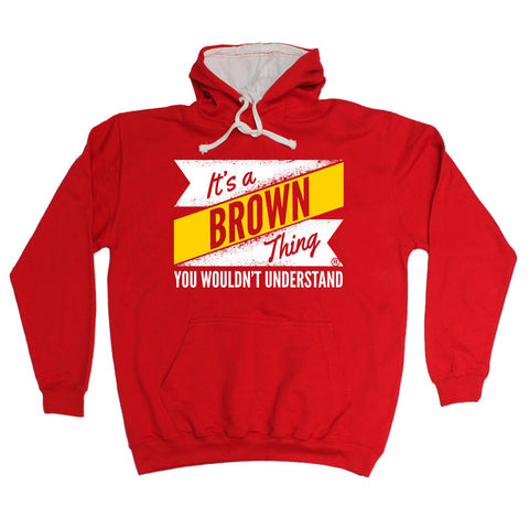 123t It's A Brown Thing You Wouldn't Understand New Design Funny Hoodie