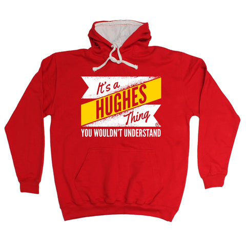 123t It's A Hughes Thing You Wouldn't Understand New Design Funny Hoodie