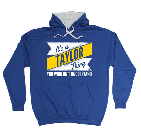 123t It's A Taylor Thing You Wouldn't Understand New Design Funny Hoodie