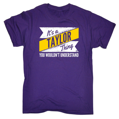 123t Men's NEW It's A Taylor Thing You Wouldn't Understand T-Shirt