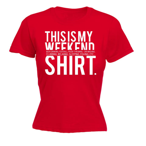 123t Women's This Is My Weekend Beer Drinking Football Clubbing Fishing Shirt Funny 123t Tee - FITTED T-SHIRT