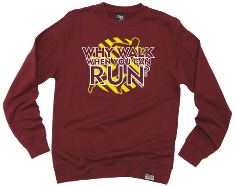 Personal Best Why Walk When You Can Run Running Sweatshirt