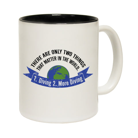 Funny Mugs - Two Things Matter Diving - Joke Birthday Gift Birthday Pun BLACK NOVELTY MUG