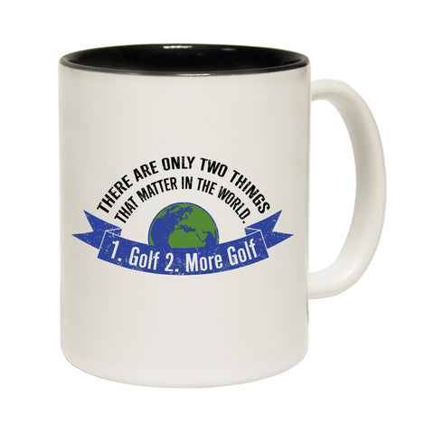 Funny Mugs - Two Things Matter Golf - Joke Birthday Gift Birthday Pun BLACK NOVELTY MUG