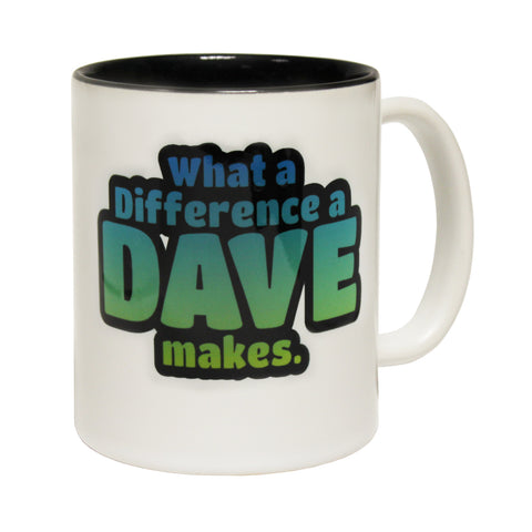 Funny Mugs - What A Difference Dave Makes - Joke Birthday Gift Birthday Pun BLACK NOVELTY MUG