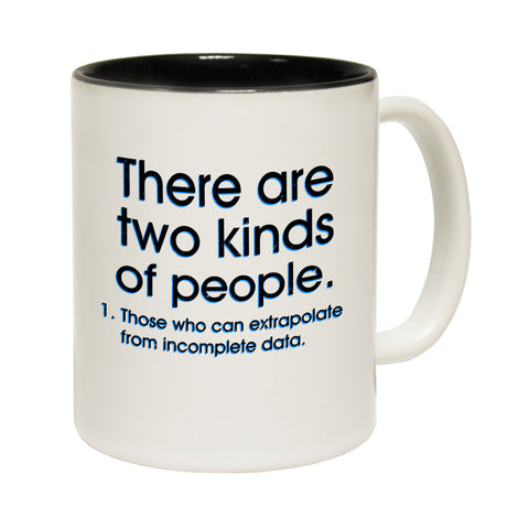 123t There Are Two Kinds ... Incomplete Data Funny Mug
