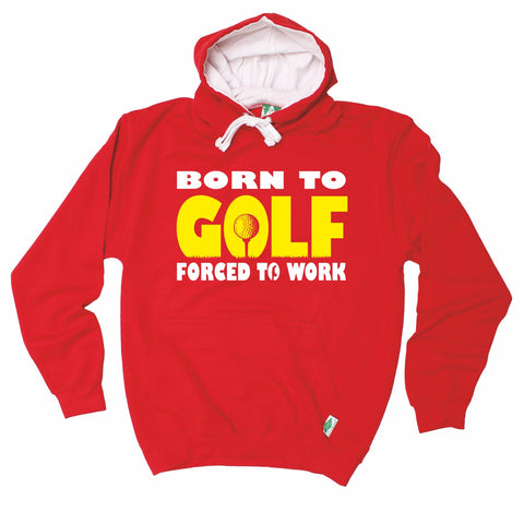 Out Of Bounds Born To Golf Forced To Work Golfing Hoodie