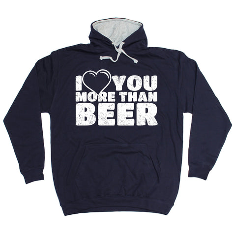123t I Love You More Than Beer Funny Hoodie