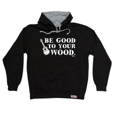 Banned Member Be Good To Your Wood Funny Hoodie