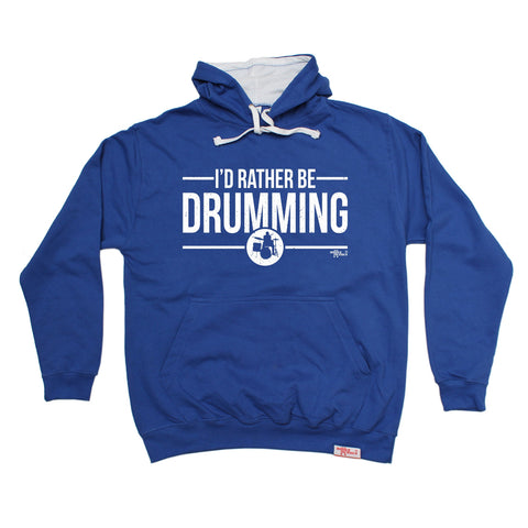 Banned Member I'd Rather Be Drumming Drummer Hoodie