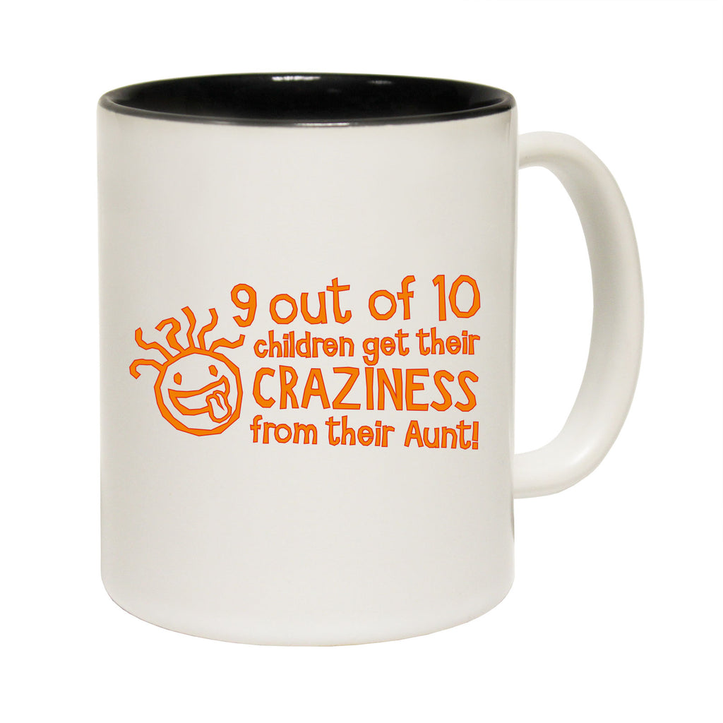123T Funny Mugs - 9 Out Of 10 Craziness Aunt - Coffee Cup