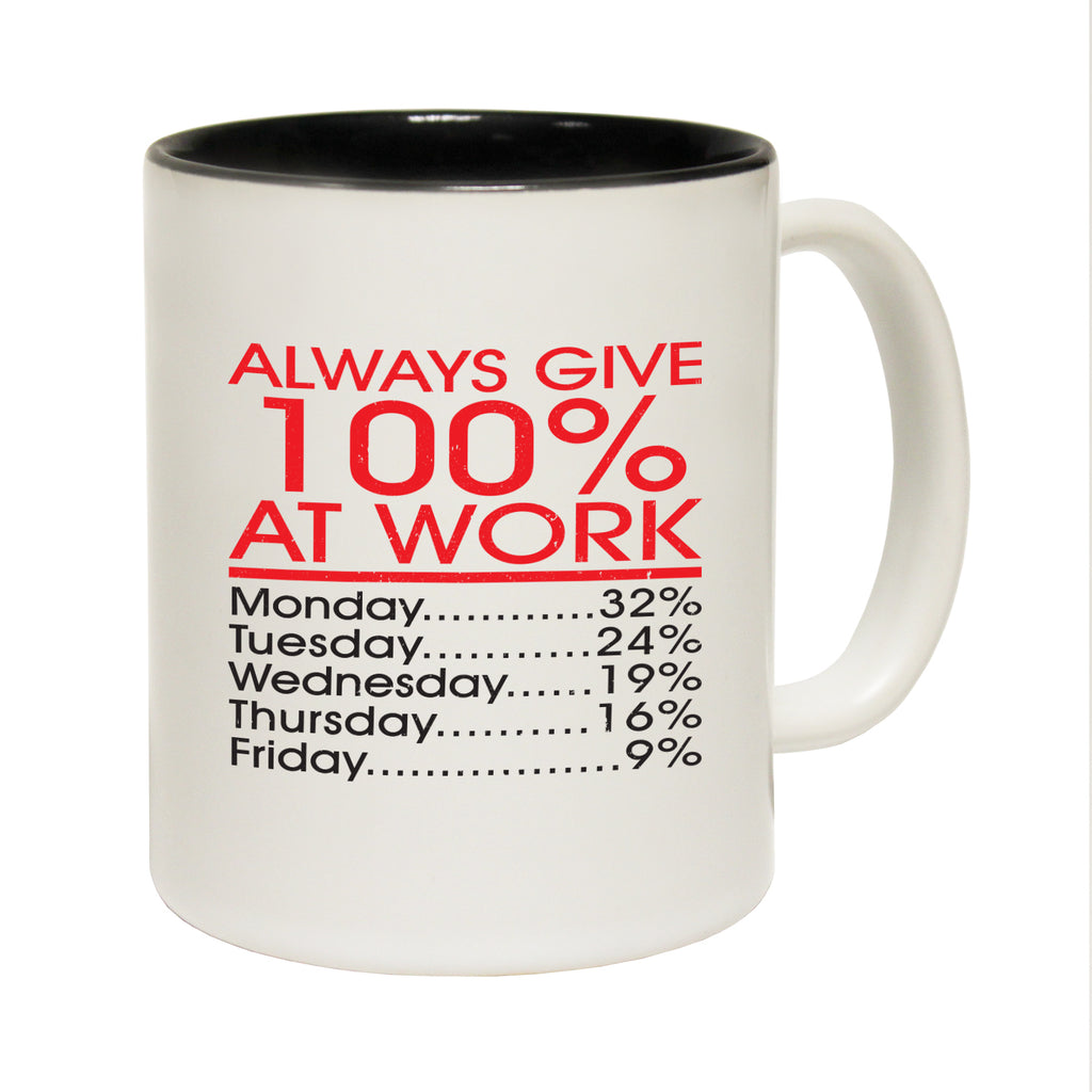 123T Funny Mugs - Always Give - Coffee Cup