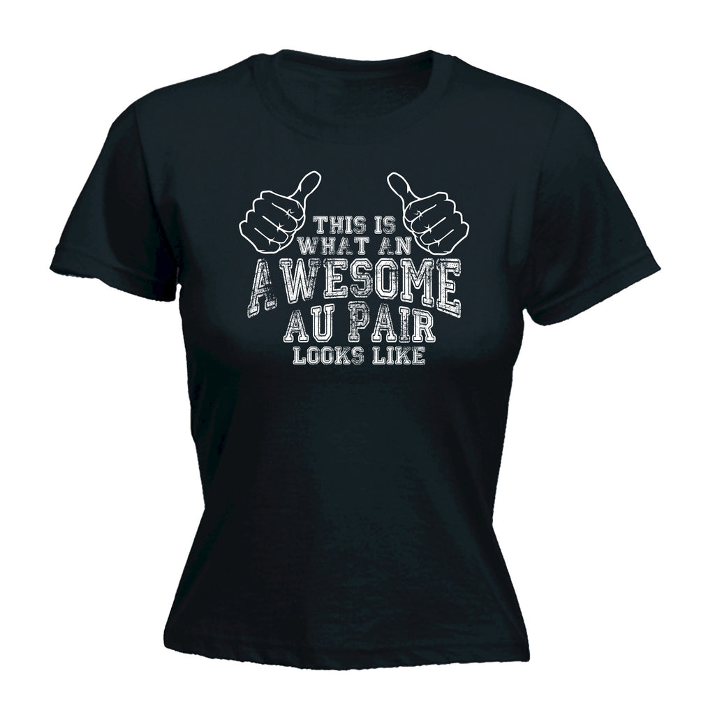 123t Women's This Is What An Awesome Au Pair Looks Like Funny T-Shirt