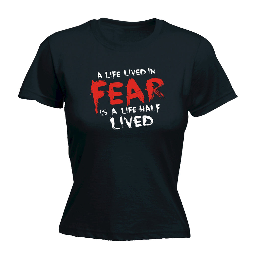 123t Women's A Life Lived In Fear Is A Life Half Lived Funny T-Shirt