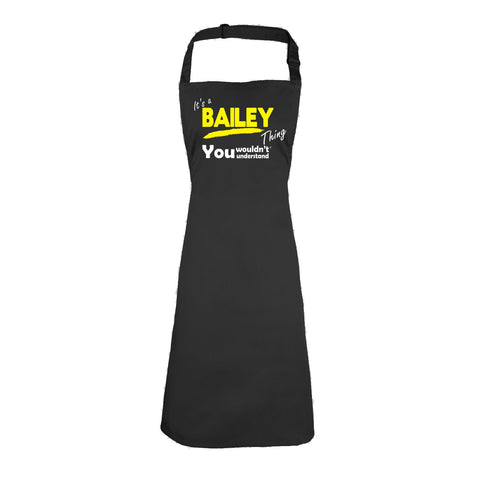 123t It's A Bailey Thing You Wouldn't Understand Funny Apron