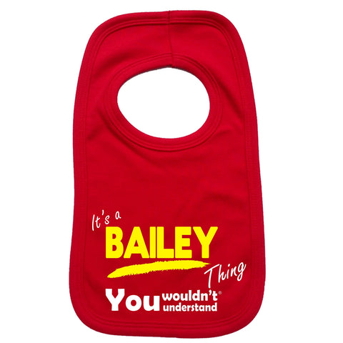 123t Baby It's A Bailey Thing You Wouldn't Understand Funny Baby Bib