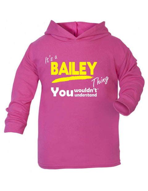 123t Baby It's A Bailey Thing You Wouldn't Understand Funny Toddlers Cotton Hoodie