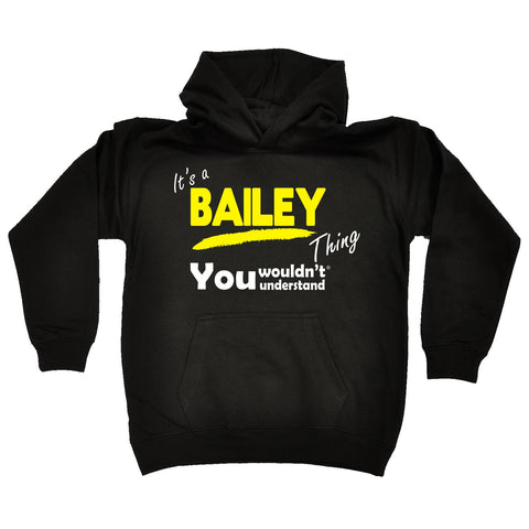 123t Kids It's A Bailey Thing You Wouldn't Understand Funny Hoodie Ages 1-13