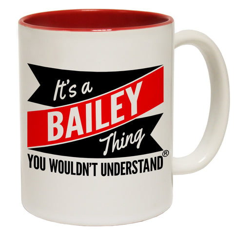 123t New It's A Bailey Thing You Wouldn't Understand Funny Mug