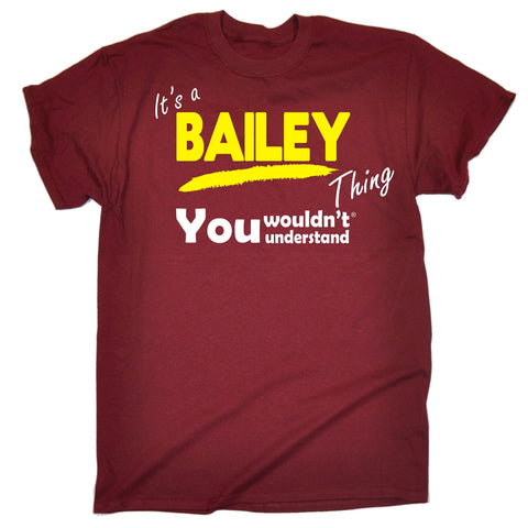 123t Men's It's A Bailey Thing You Wouldn't Understand Funny T-Shirt