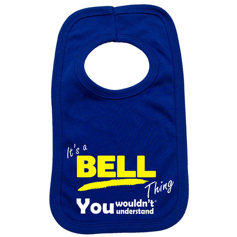 123t Baby It's A Bell Thing You Wouldn't Understand Funny Baby Bib