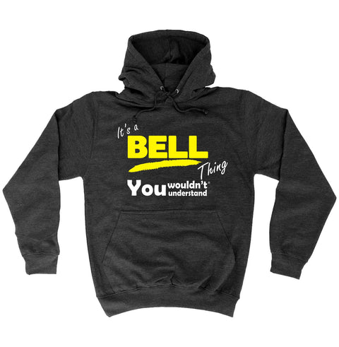 123t It's A Bell Thing You Wouldn't Understand Funny Hoodie