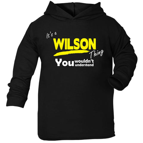 123t Baby It's A Wilson Thing You Wouldn't Understand Funny Toddlers Cotton Hoodie, Its A Surname Thing