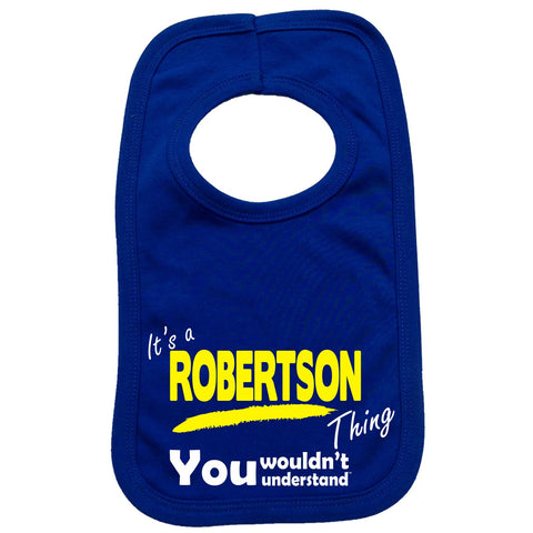 123t Baby It's A Robertson Thing You Wouldn't Understand Funny Baby Bib
