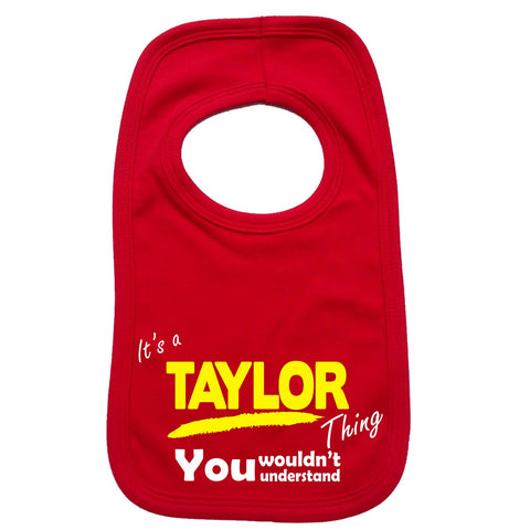 123t Baby It's A Taylor Thing You Wouldn't Understand Funny Baby Bib