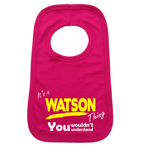 123t Baby It's A Watson Thing You Wouldn't Understand Funny Baby Bib