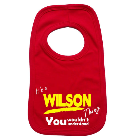123t Baby It's A Wilson Thing You Wouldn't Understand Funny Baby Bib, Its A Surname Thing