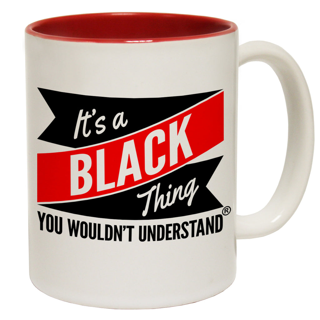 123t New It's A Black Thing You Wouldn't Understand Funny Mug, 123t Mugs