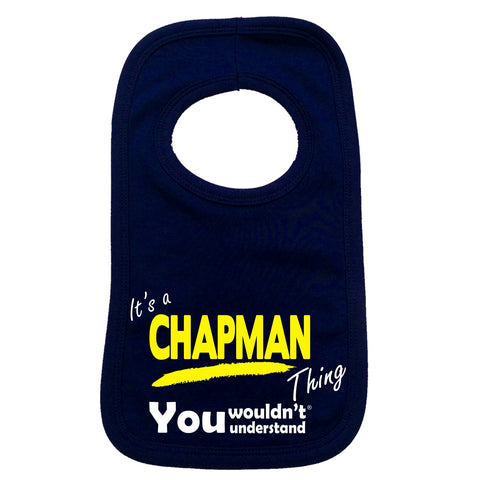 123t Baby It's A Chapman Thing You Wouldn't Understand Funny Baby Bib