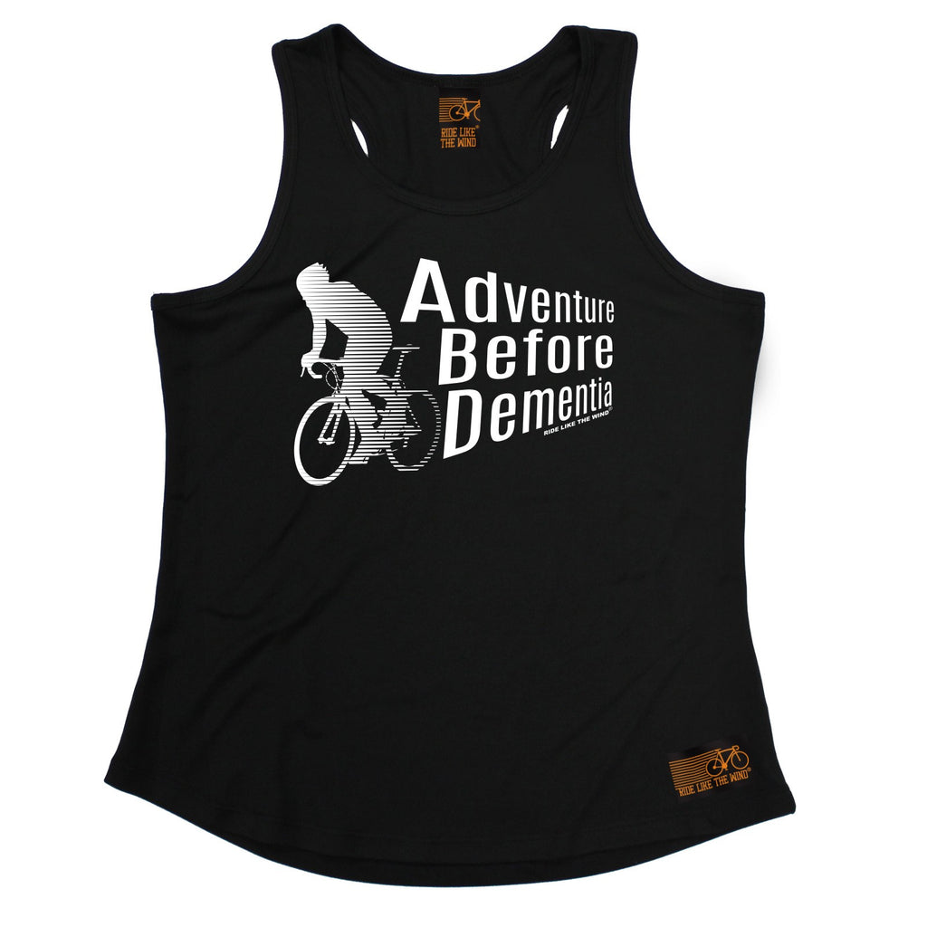 Ride Like The Wind Adventure Before Dementia Cycling Girlie Training Vest