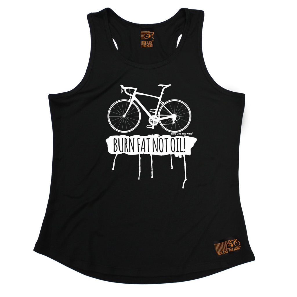 Ride Like The Wind Burn Fat Not Oil Cycling Girlie Training Vest
