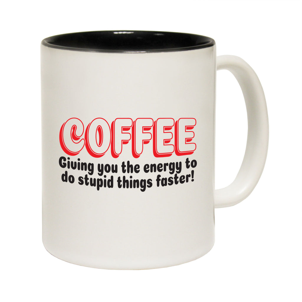 123T Funny Mugs - Coffee Giving You Energy Stupid Things - Coffee Cup